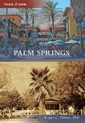 Palm Springs By Palmer, Roger C.